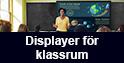 Displayer för klassrum